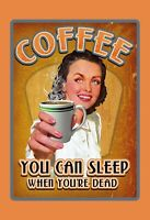 Coffee Kaffee sleep when you . . . Blechschild Schild Tin Sign 20 x 30 cm F0104