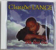 CLAUDE LANGE (CD)  DIS MOI OUI - NEUF SCELLE
