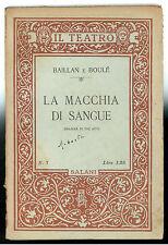 BAILLAN E BOULE' LA MACCHIA DI SANGUE DRAMMA IN TRE ATTI SALANI 1924 IL TEATRO 7