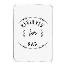 Reserved pour Dad Housse pour IPAD Mini 4 - Drôle Daddy Fête des Pères