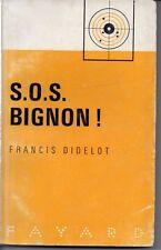 COMMISSAIRE BIGNON   S.O.S BIGNON  DIDELOT