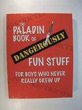 THE PALADIN BOOK OF DANGEROUSLY FUN STUFF, 1st Edition Like New 2009 Lg Trade PB