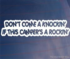 DON'T COME A KNOCKIN IF THIS CAMPER'S A ROCKIN Funny Bumper/Window Vinyl Sticker