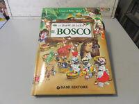 Il bosco Le storie del bosco. Ediz. illustrata Tony Wolf DAMI editore 2010