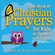 Little Book of Christian Prayers for Kids in Spanish and English by Gerard...