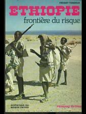 ETHIOPIE, FRONTIERE DU RISQUE  FREDDY TONDEUR FERNAND NATHAN 1977