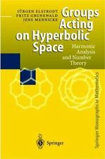 Groups Acting on Hyperbolic Space : Harmonic Analysis and Number Theory by...