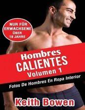 NEW Hombres Calientes Volumen 1: FotosDeHombresEnRopaInterior (Spanish Edition)