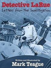 Detective LaRue: Letters from the Investigation by Mark Teague * Hardcover, VGC