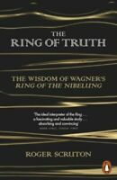 Ring Of Truth Scruton Roger Paperback / Softback NEW