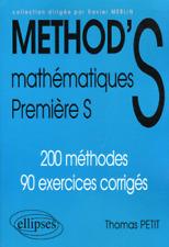 METHOD'S MATHEMATIQUES PREMIERE S 200 METHODES 90 EXERCICES CORRIGES ELLIPSES