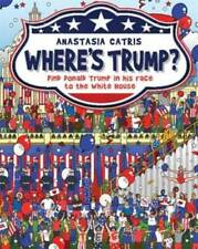Where's Trump?: Find Donald Trump in his race to the White House by Catris: New