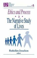 The Narrative Study of Lives: Ethics and Process in the Narrative Study of...