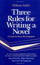 Three Rules for Writing a Novel: A Guide to Story