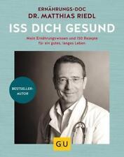 Iss dich gesund von Matthias Riedl (2018, Gebundene Ausgabe)