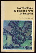 J-M. DESBORDES, ARCHÉOLOGIE DU PAYSAGE RURAL EN LIMOUSIN