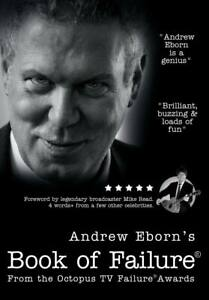 Andrew Eborn's Book of Failure® - foreword by legendary broadcaster Mike Read