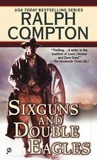 Ralph Compton: Sixguns and Double Eagles 1 by Ralph Compton (1998, Paperback)