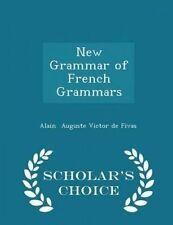 New Grammar French Grammars - Scholar's Choice Edition by Auguste Victor De Fiva