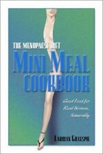 The Menopause Diet: Mini Meal Cookbook- Good Food for Real Women, Naturally by G