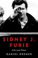 Sidney J. Furie : Life and Films, Hardcover by Kremer, Daniel, Brand New, Fre...