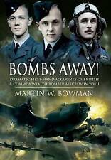Bombs Away! Dramatic First-Hand Accounts of British and Commonwealth Bomber Airc