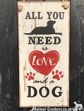 Large 38cm All you need is love and a dog sign hanger Dog lover Valentines gift