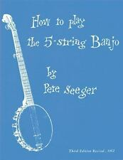 How to Play the 5-String Banjo: Third Edition by Pete Seeger (Paperback /