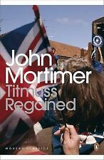 Titmuss Regained (Penguin Modern Classics), Mortimer, John