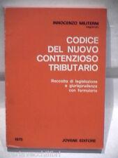 CODICE DEL NUOVO CONTENZIOSO TRIBUTARIO Raccolta di legislazione I Militerni di