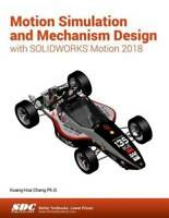 Motion Simulation and Mechanism Design with SOLIDWORKS Motion 2018 - GOOD