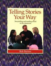 Telling Stories Your Way: Storytelling and Reading Aloud in the-ExLibrary