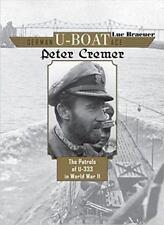 WW2 German U-Boat Ace Peter Cremer : The Patrols of U-333 Reference Book
