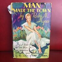 Man Made The Town by Ruby M Ayres 1931 Grosset & Dunlap Dust Jacket Hardcover