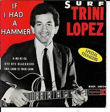 EP 4 TITRES--TRINI LOPEZ--IF I HAD A HAMMER / BYE BYE BLACKBIRD