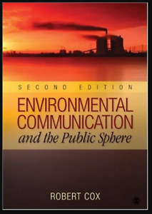 Environmental Communication and the Public Sphere by J. Robert Cox (Paperback, 2