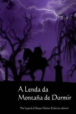 A Lenda Da Montana de Durmir : The Legend of Sleepy Hollow (Galician Edition)...