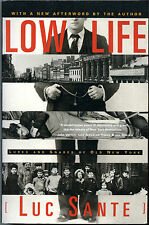 LOW LIFE LURES AND SNARES OF OLD NEW YORK BY LUC SANTE COND: VG PB