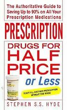 Prescription Drugs for Half Price or Less: The Authoritative Guide To Saving Up