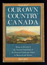 Reid, Dennis R; Our Own Country Canada. Prologue Inc 1979 Good