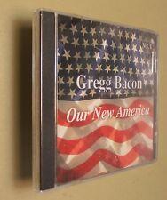 NEW Sealed Gregg Bacon - Our New America / Volume 1 (CD Album 2002)