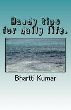 Handy tips for daily Life by Bhartti Kumar (2011, Paperback)