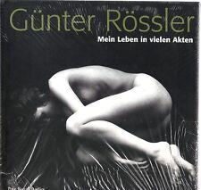 Günter Rössler. Mein Leben in vielen Akten. Desnudos. Nude Photography. Akt.