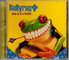 BULLYRAG - JUMP UP IN A FASHION - 4 TRACK CD SINGLE 1 - MINT
