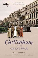 Cheltenham in the Great War, Very Good Condition Book, Neela Mann, ISBN 97807509