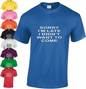 Sorry I'm Late Didn't Want To Children's T-Shirt Fun Teen Top Xmas Birthday Gift