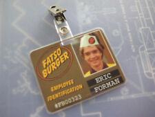 That 70's Show - Eric - FATSO BURGER -  Prop I.D. Badge