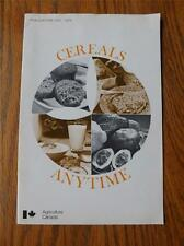 CEREALS ANYTIME RECIPE BOOKLET AGRICULTURE CANADA VINTAGE 1976 SOUPS SNACKS