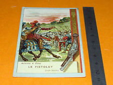 CHROMO 1920 BON POINT ECOLE ARME A FEU LE PISTOLET GUERRE
