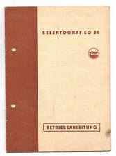 Betriebsanleitung Selektograf SO80  1955 ! (H7